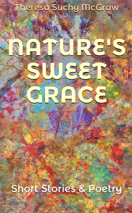 Nature's Sweet Grace eBook - https://www.amazon.com/dp/B07ZRZ2259